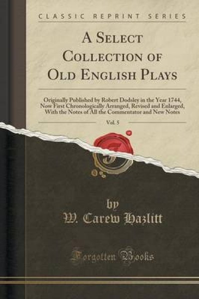 A Select Collection of Old English Plays, Vol. 5