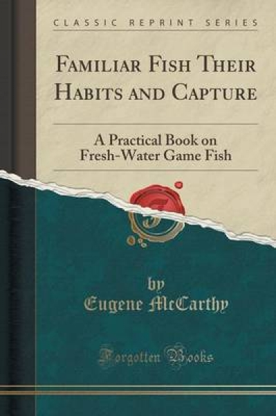 Familiar Fish Their Habits and Capture