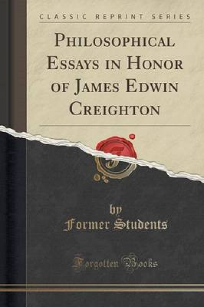 Philosophical Essays in Honor of James Edwin Creighton (Classic Reprint)