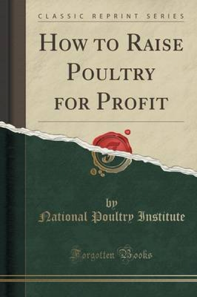 How to Raise Poultry for Profit (Classic Reprint)