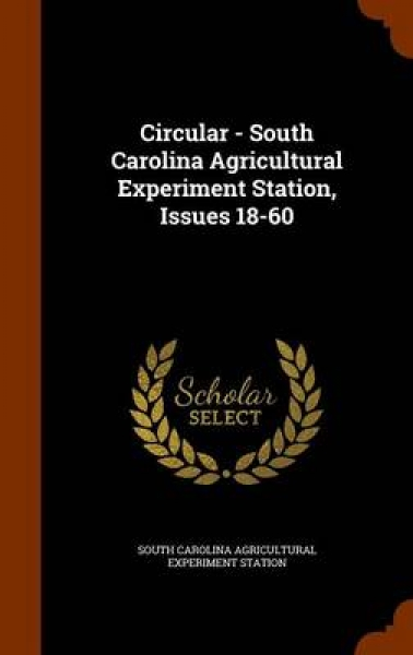 Circular - South Carolina Agricultural Experiment Station, Issues 18-60
