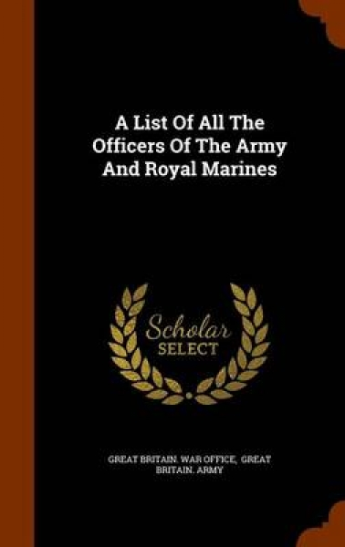 A List of All the Officers of the Army and Royal Marines