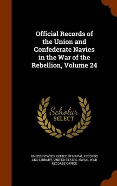 Official Records of the Union and Confederate Navies in the War of the Rebellion, Volume 24