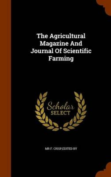 The Agricultural Magazine and Journal of Scientific Farming