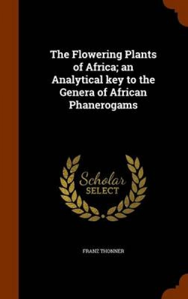 The Flowering Plants of Africa; An Analytical Key to the Genera of African Phanerogams