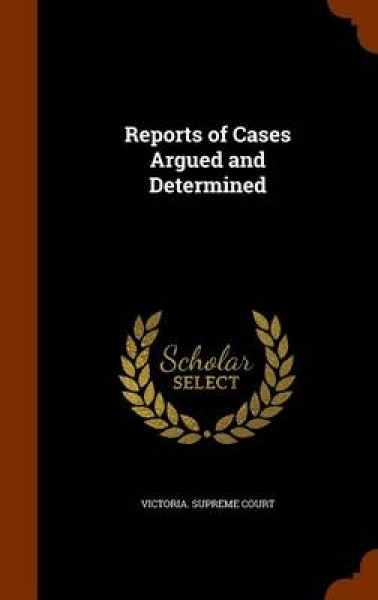 Reports of Cases Argued and Determined
