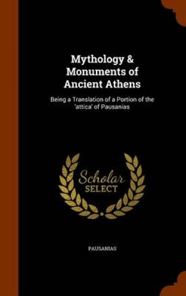 Mythology & Monuments of Ancient Athens