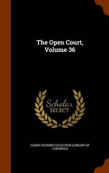 The Open Court, Volume 36