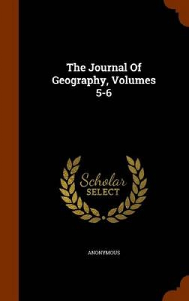 The Journal of Geography, Volumes 5-6