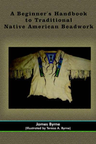 A Beginner\'s Handbook to Traditional Native American Beadwork