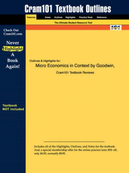 Studyguide for Microeconomics in Context by Goodwin ISBN 9780618343157 And Nelso