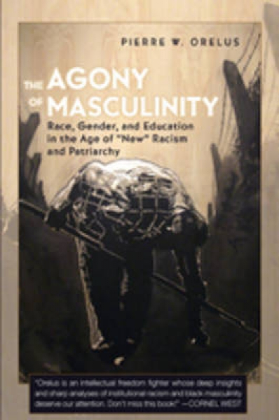 The Agony of Masculinity 9781433104176 Pierre W. Orelus Paperback New Book Free