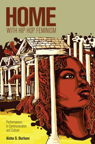 Home with Hip Hop Feminism Aisha S. Durham Hardback New Book Free UK Delivery