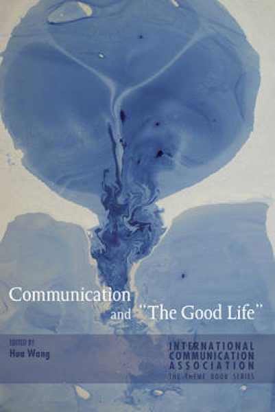 Communication and the Good Life 9781433128561 Hua Wang New Hardback Free UK Post
