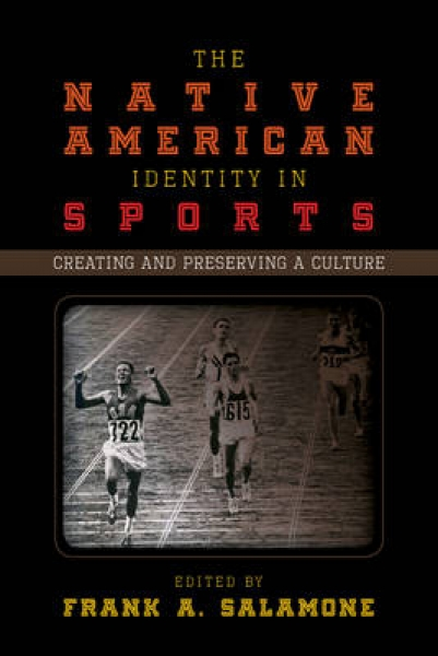 The Native American Identity in Sports 9781442255784 Frank A. Salamone New Paper