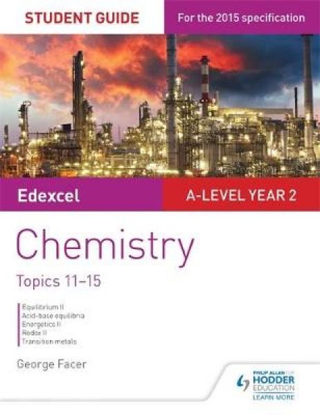Edexcel A-Level Year 2 Chemistry Student Guide Topics 11-15 George Facer New Pap