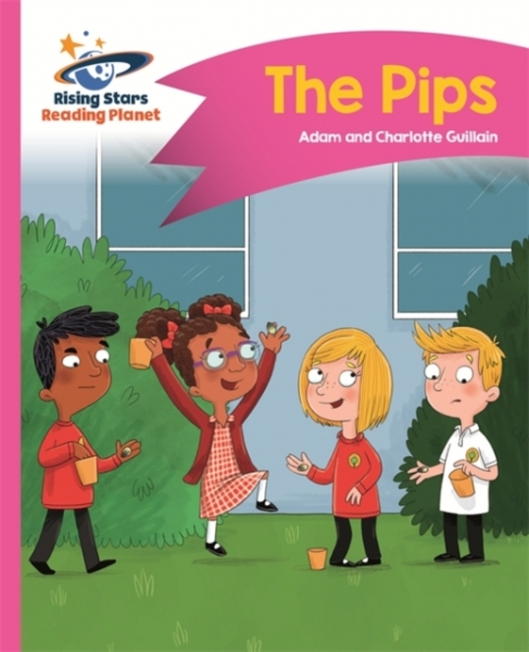 Reading Planet - The Pips - Pink A Comet Street Kids Adam Guillain Charlotte Gui