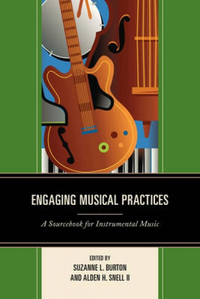 Engaging Musical Practices 9781475804331 Suzanne L. Burton Alden H. Snell Paperb