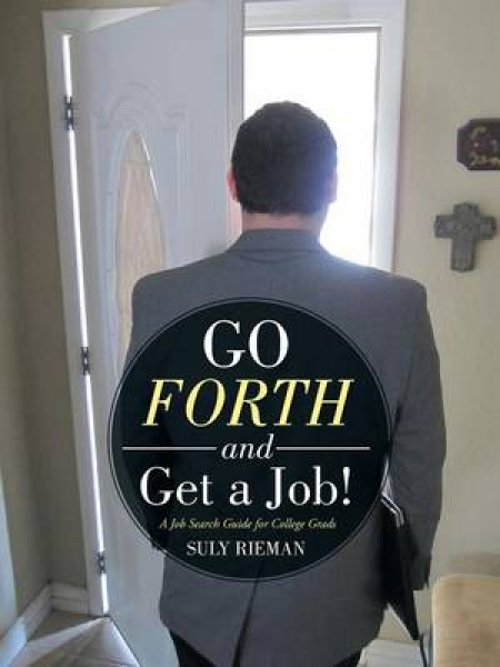 Go Forth and Get a Job!
