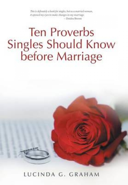 Ten Proverbs Singles Should Know Before Marriage