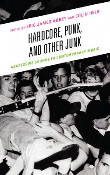 Hardcore Punk and Other Junk Eric James Abbey New Paperback Free UK Post