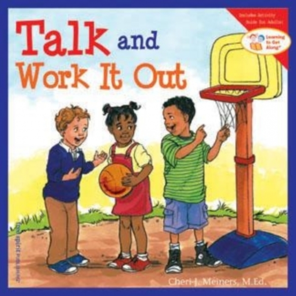 Talk and Work it Out Cheri J. Meiners Paperback New Book Free UK Delivery