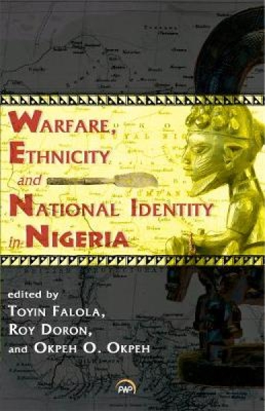 Warfare, Ethnicity and National Identity in Nigeria