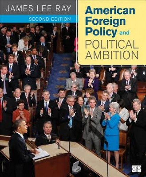 American Foreign Policy and Political Ambition James Lee Ray Paperback New Book