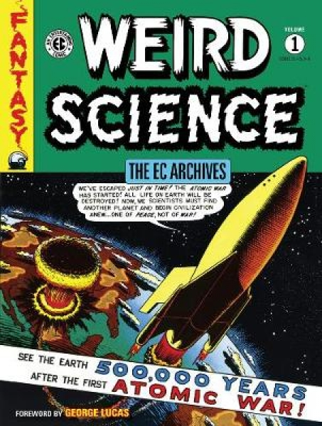 Ec-Archives-Weird-Science-Volume-1-George-Lucas-Hardback-New-Book-Free-UK-Delive