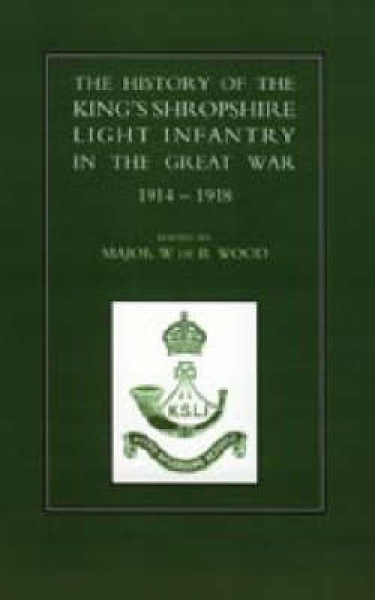 History of the King\'s Shropshire Light Infantry in the Great War 1914-1918
