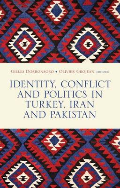 Identity, Conflict and Politics in Turkey, Iran and Pakistan