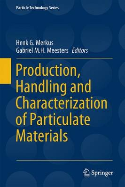 Production Handling and Characterization of Particulate Materials Henk G. Merkus