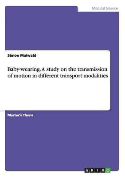 Baby-Wearing. a Study on the Transmission of Motion in Different Transport Modalities