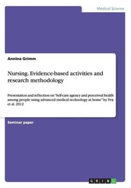 Nursing. Evidence-Based Activities and Research Methodology