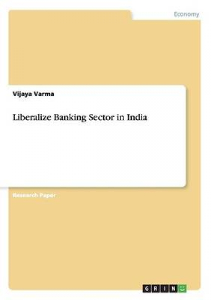 Liberalize Banking Sector in India