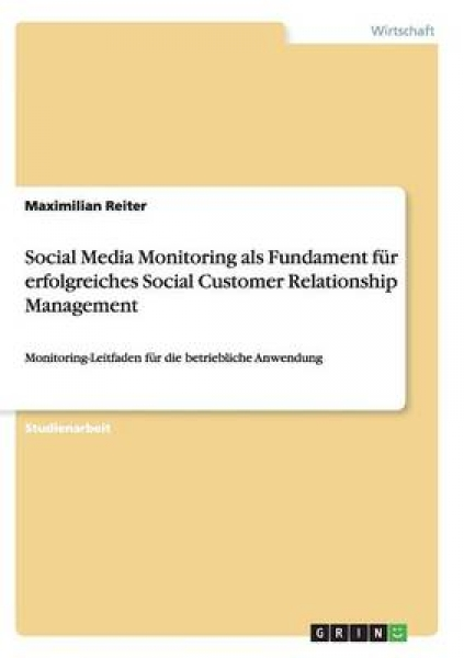 Social Media Monitoring ALS Fundament Fur Erfolgreiches Social Customer Relationship Management