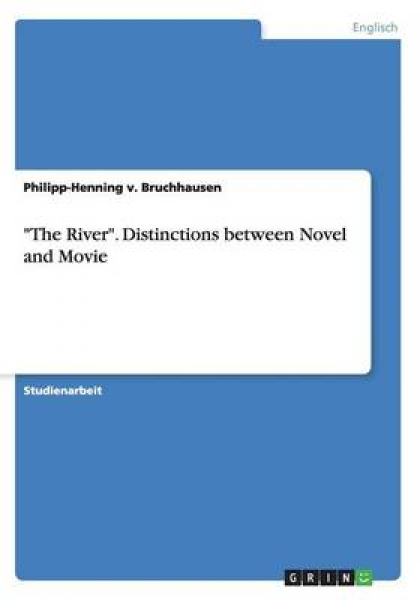 The River.  Distinctions Between Novel and Movie