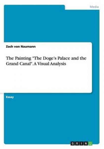 The Painting the Doge\'s Palace and the Grand Canal. a Visual Analysis
