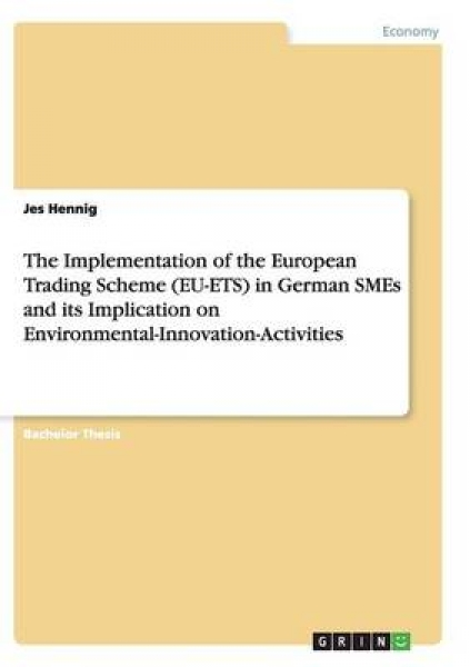 The Implementation of the European Trading Scheme (Eu-Ets) in German Smes and Its Implication on Environmental-Innovation-Activities