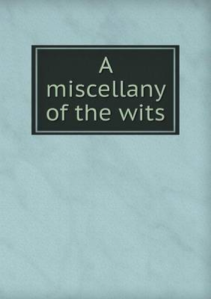 A Miscellany of the Wits
