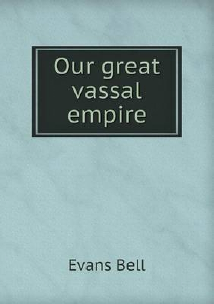 Our Great Vassal Empire