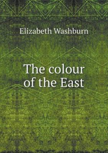 The Colour of the East