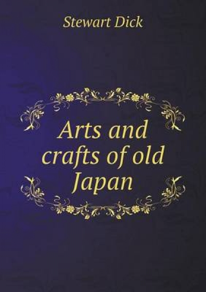 Arts and Crafts of Old Japan