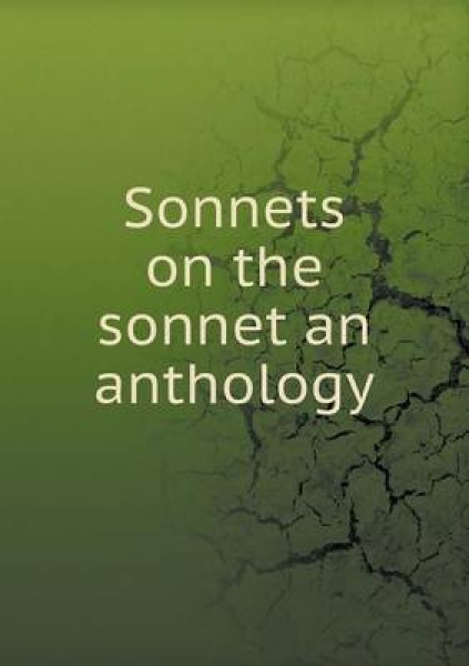 Sonnets on the Sonnet an Anthology