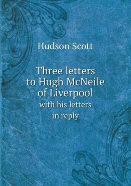 Three Letters to Hugh McNeile of Liverpool with His Letters in Reply