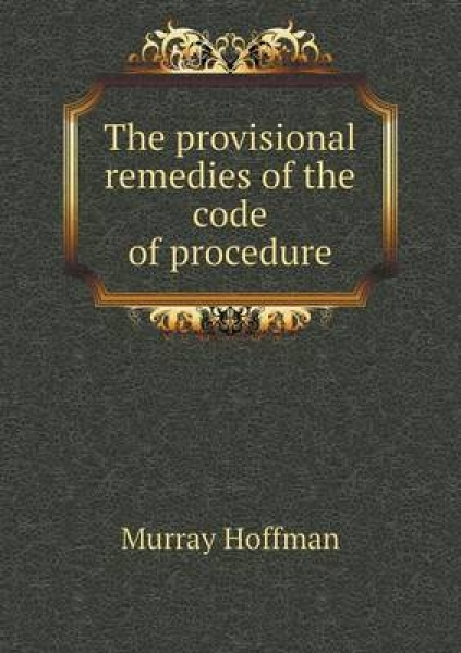 The Provisional Remedies of the Code of Procedure