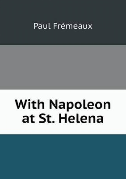 With Napoleon at St. Helena