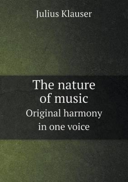 The Nature of Music Original Harmony in One Voice