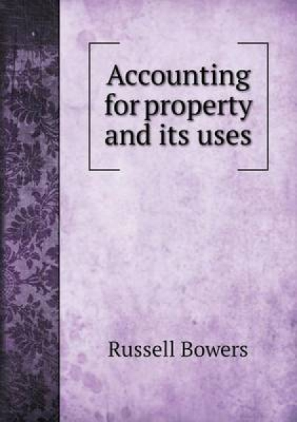 Accounting for Property and Its Uses