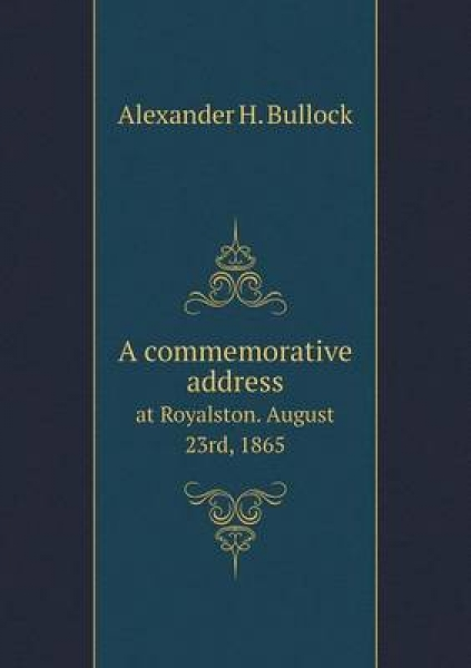A Commemorative Address at Royalston. August 23rd, 1865